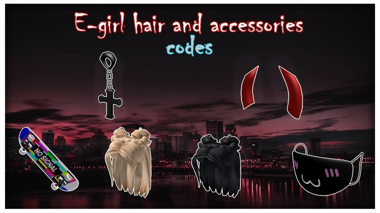 E Girl Roblox Hair And Accessories Codes Youtube