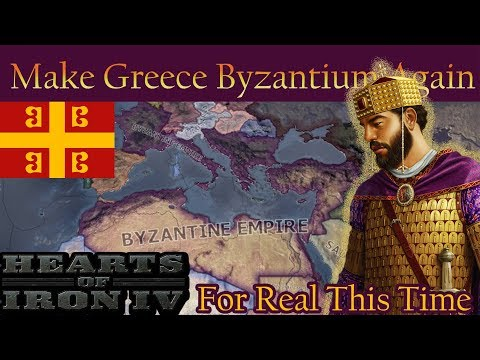 HOI4- MAKE GREECE BYZANTIUM AGAIN!! (for real this time)