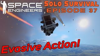 Evasive Action! - Ep37 - Solo Survival RESTART! - Gameplay & Tips | Space Engineers