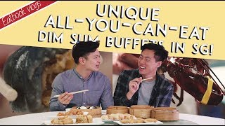 UNIQUE ALL-YOU-CAN-EAT DIM SUM BUFFETS IN SG | Eatbook Vlogs | EP 58