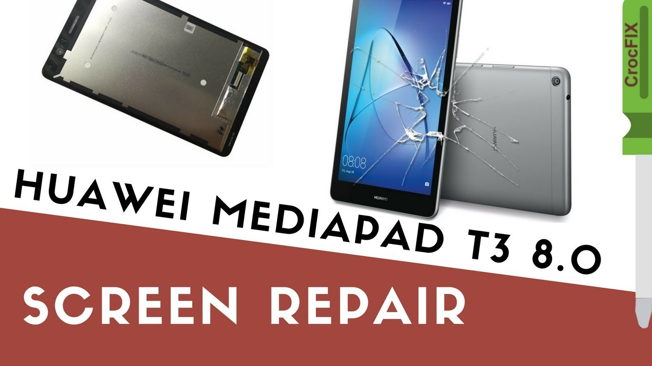 Huawei MediaPad T3 8 0 - Replace LCD screen with touch by CrocFIX