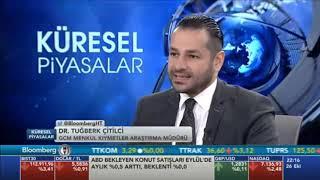 26.10.2018 - Bloomberg HT - Küresel Piyasalar - Araştırma Müdürü Dr. Tuğberk Çitilci #DOLAR #FAİZ