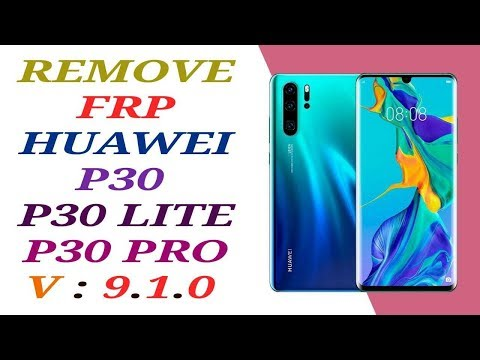REMOVE FRP HUAWEI P30 PRO ★ FRP HUAWEI P30 ★ FRP HUAWEI P30 LITE / FRP HUAWEI ANDROID 9.1.0
