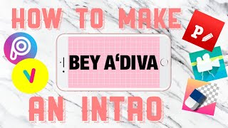 HOW TO MAKE A YOUTUBE INTRO ON AN IPHONE || Bey A'Diva