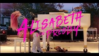 Alisabeth Von Presley - Live 2020