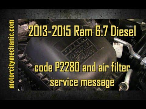 2013-2015 Ram 6.7 cummins diesel code P2280 and air filter service message