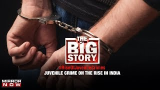 Is juvenile crime growing rapidly in India?   The Big Story