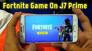 HOW TO DOWNLOAD FORTNITE ON ANDROID J7 PRIME AND ON OTHER PHONE