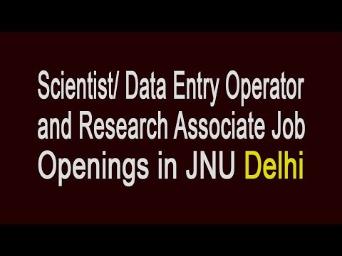 Scientist/ Data Entry Operator and Research Associate Job Openings in JNU Delhi