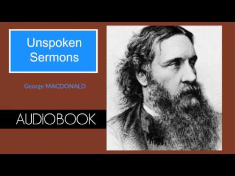 Unspoken Sermons by George MacDonald - Audiobook ( Part 1/3 )