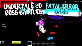 Roblox Undertale 3D Boss Battles: Fatal Error Sans (D7 Solo)
