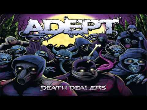 Adept - Death Dealers [2011] [Full Album]