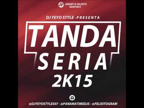 Mix La Tanda Seria 2k15 @DJYeyoStyle507