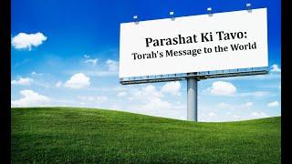 Jerusalem Lights Parashat Ki Tavo 5781: Torah's Message to the World