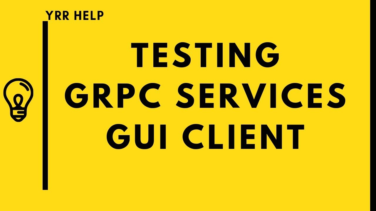 How To Test GRPC Services Using GUI client