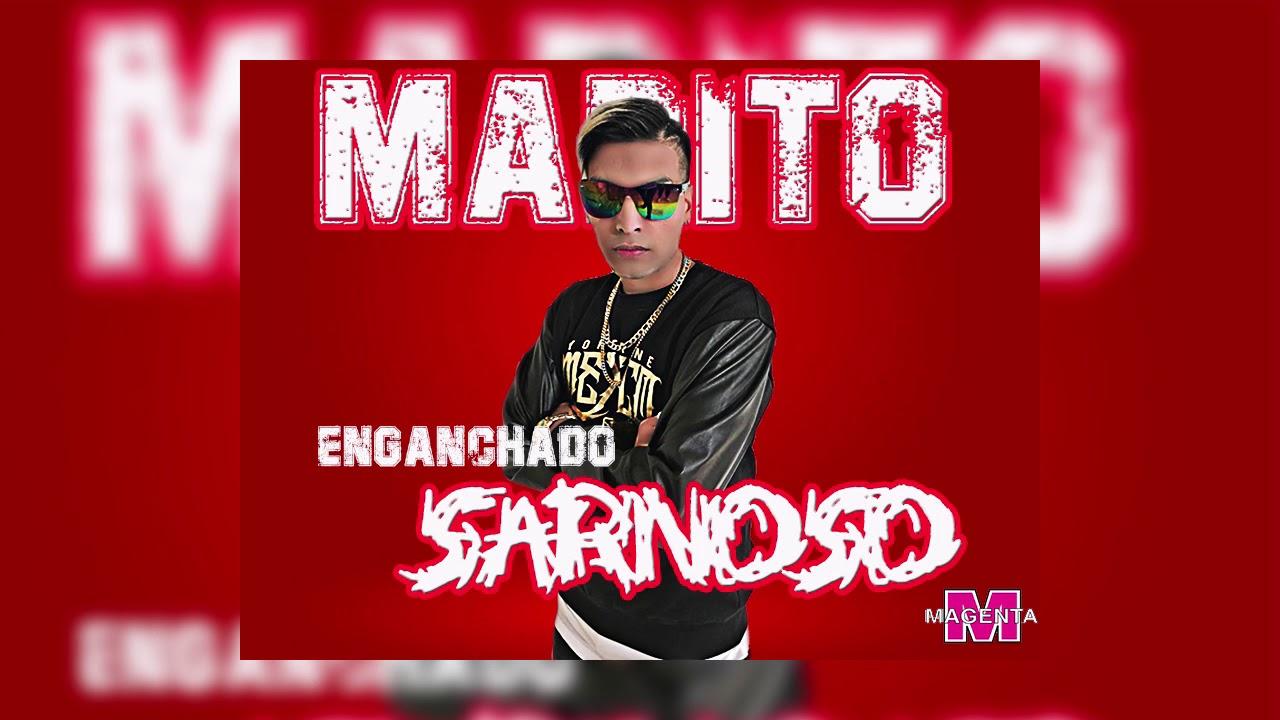 Marito - Enganchado Sarnoso │ CUMBIA 2020