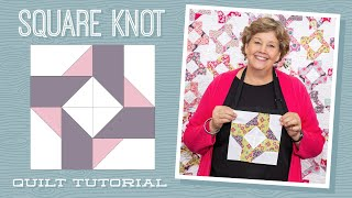 """Make a """"Square Knot"""" Quilt with Jenny Doan of Missouri Star (Video Tutorial)"""
