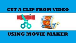 How to Cut Video in Movie Maker | Split Video in Windows Movie Maker