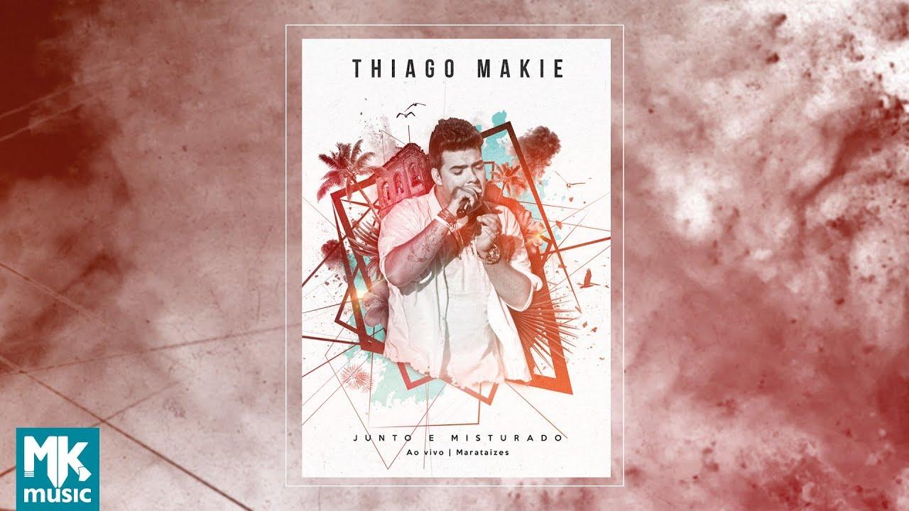Thiago Makie - Junto e Misturado (DVD COMPLETO)