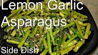 Asparagus Stir Fry (Lemony aฑd Garlicy Asparagus) Healthy recipe video by Chawlas-Kitchen.com