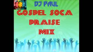 Deejay Paul -  Gospel Soca Mix Praise, Part one
