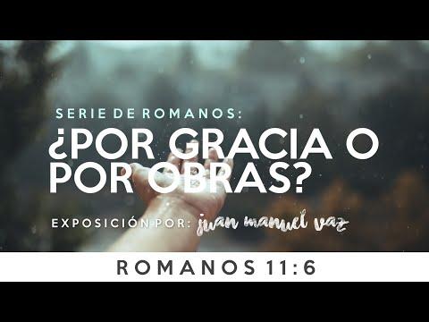 ¿Por Gracia o Por Obras? - Juan Manuel Vaz