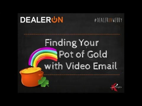Finding Your Pot of Gold with Video Email
