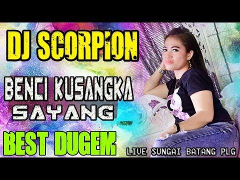 DJ BENCI KUSANGKA SAYANG 🔴 - OT SCORPION SUNGAI BATANG PLG