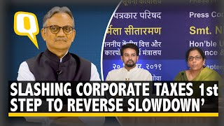 Slashing Corporate Tax Brings Relief But Economy Maange More | The Quint