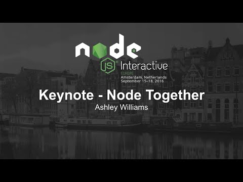 Morning Keynote- Node Together - Ashley Williams