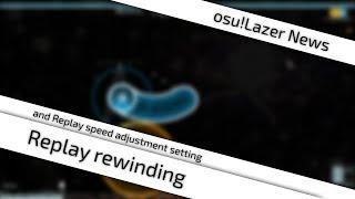 [osu!Lazer News] Replay rewinding | Replay speed adjustment setting