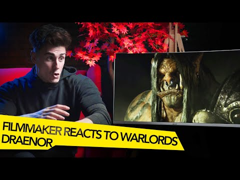 FILMMAKER REACTS TO WORLD OF WARCRAFT WARLORDS OF DRAENOR CINEMATIC!