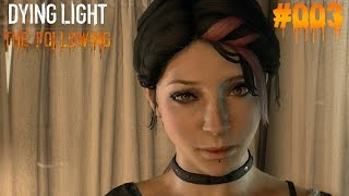 DYING LIGHT THE FOLLOWING #003 - ♥  Da klebt was an meinem Rad ♥  | Let's Play Dying Light (Deutsch)