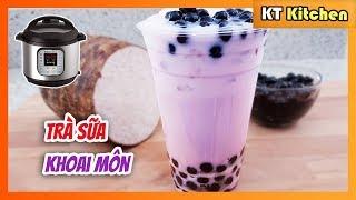 TRÀ SỮA KHOAI MÔN TRÂN CHÂU - INSTANT POT [ Công Thức Tiệm Trà Sữa ] TARO MILK TEA BOBA RECIPE