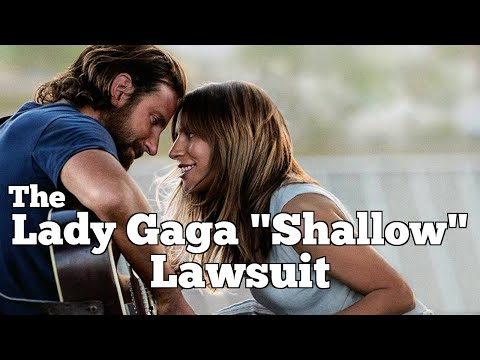 "LADY GAGA ""Shallow"" LAWSUIT  Why This Will Keep Happening"