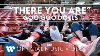 "Goo Goo Dolls - ""There You Are"" [Official Music Video]"