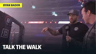 TALK THE WALK | Ryan Bader