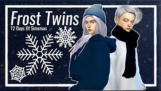 The Frost Twins | Create-a-Sim + CC List | 12 Days Of Simsmas: Day 7