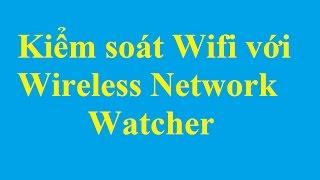Quản lý, kiểm soát mạng Wifi với Wireless Network Watcher - http://taimienphi.vn