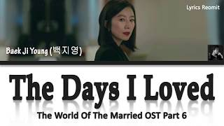 Download lagu Baek Ji Young (백지영) - The Days I Loved (The World Of The Married OST Part 6) Lyrics Han/Rom/Eng/Indo