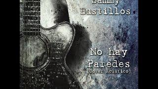 No Hay Paredes - Jesús Adrián Romero (Sammy Bustillos - Cover Acústico)