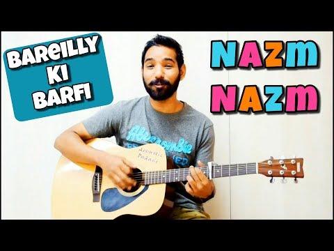 Nazm Nazm Guitar Chords Lesson Bareilly ki Barfi | Arku | by Acoustic Pahadi