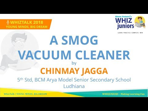 A smog Vacuum Cleaner by Chinmay Jagga- WhizTalk - YouTube