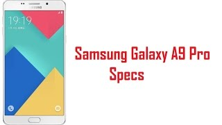 samsung galaxy a9 pro specs features price    full review