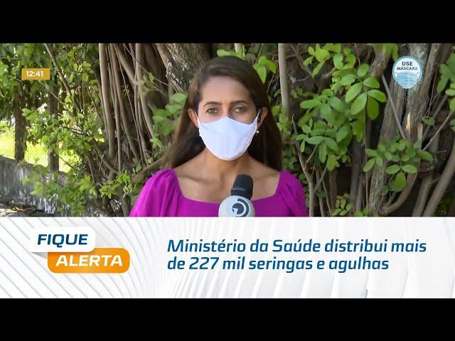 Ministério da Saúde distribui mais de 227 mil seringas e agulhas para imunização em Alagoas