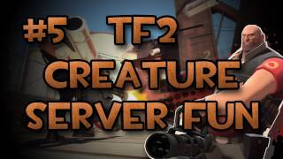 TF2 Creature Server: w/ Gassy & Diction #5