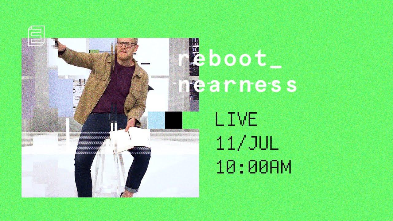 reboot_nearness // Emmanuel Digital Service // 11th July Cover Image