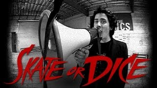 Skate or Dice! - Luan Oliveira, Dustin Dollin, Louie Lopez, & David Gonzalez