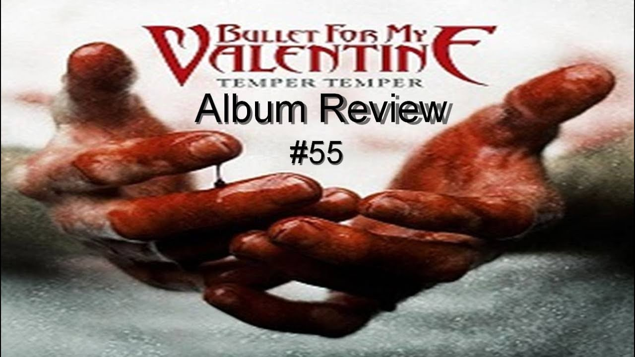 Temper Temper By Bullet For My Valentine Album Review 55 Youtube