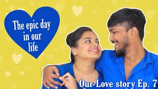 Our love story Ep. 7 | Our first most emotional and romantic day | Ram with Jaanu